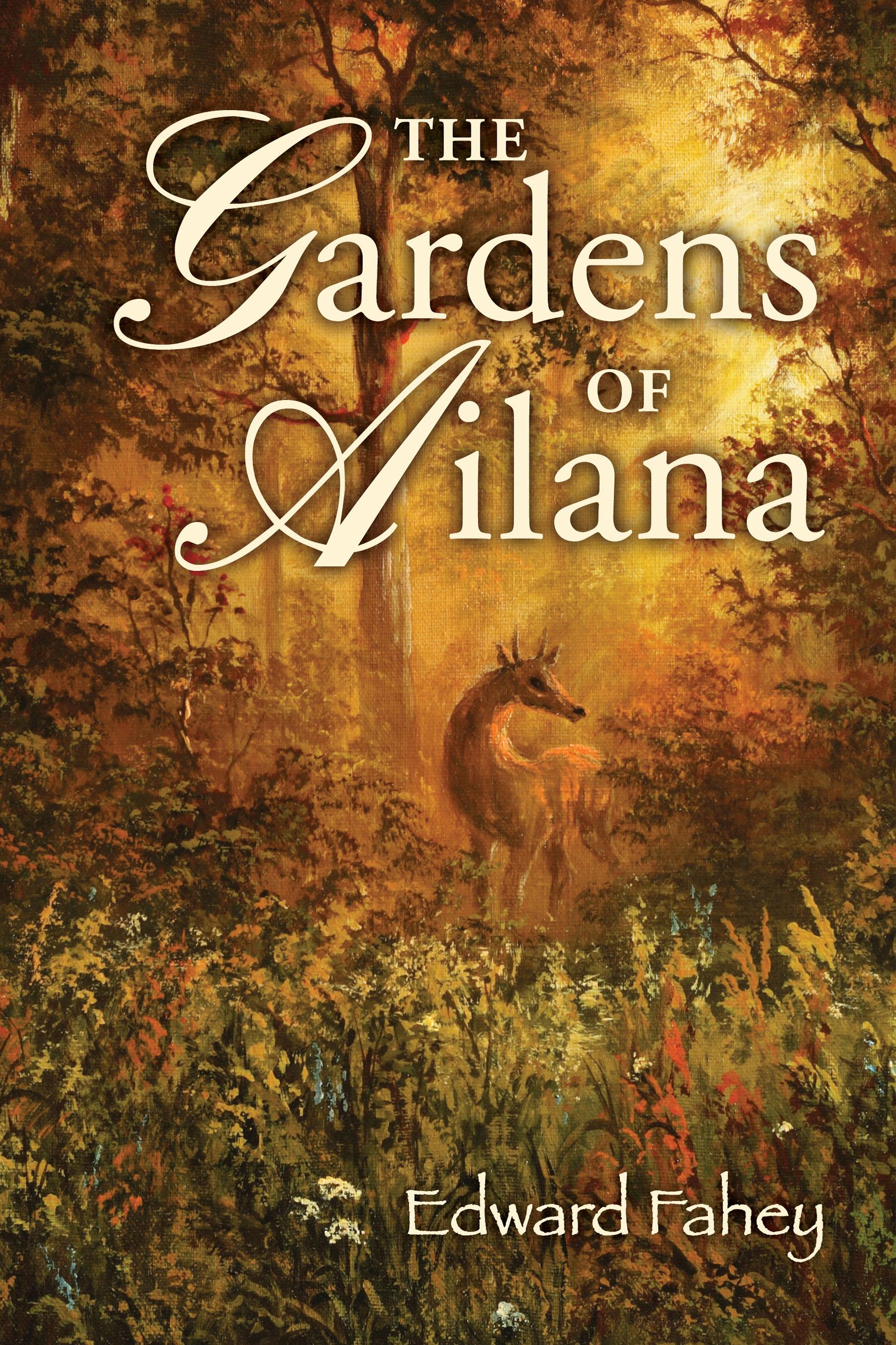 The Gardens of Ailana | Bob Edward Fahey
